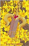 Knick of Heart, Knick of Blade
