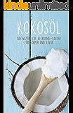 Kokosöl: Das natürliche Allround-Talent für Körper & Küche