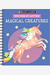 Brain Games - Sticker by Letter: Magical Creatures (Sticker Puzzles - Kids Activity Book) Spiral-bound