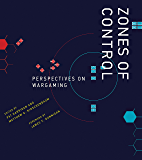 Zones of Control: Perspectives on Wargaming (Game Histories)