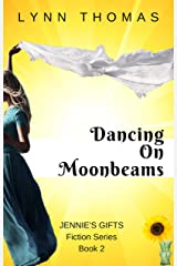Dancing on Moonbeams (Jennie's Gifts Book 2) Kindle Edition