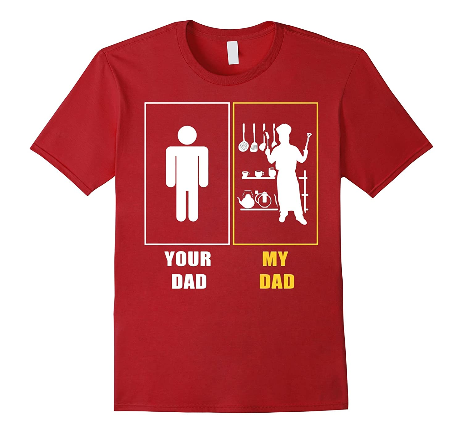 My Dad is a Chef T-Shirt Your Dad vs My Dad Shirt-TH