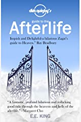 Dirk Quigby's Guide to the Afterlife: All yYou Need to Know to Choose the Right Heaven Kindle Edition
