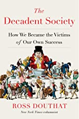 The Decadent Society: How We Became the Victims of Our Own Success Hardcover