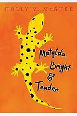 Matylda, Bright and Tender Kindle Edition