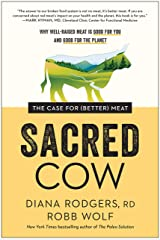 Sacred Cow: The Case for (Better) Meat: Why Well-Raised Meat Is Good for You and Good for the Planet Kindle Edition