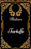 Tartuffe : By Moliere - Illustrated