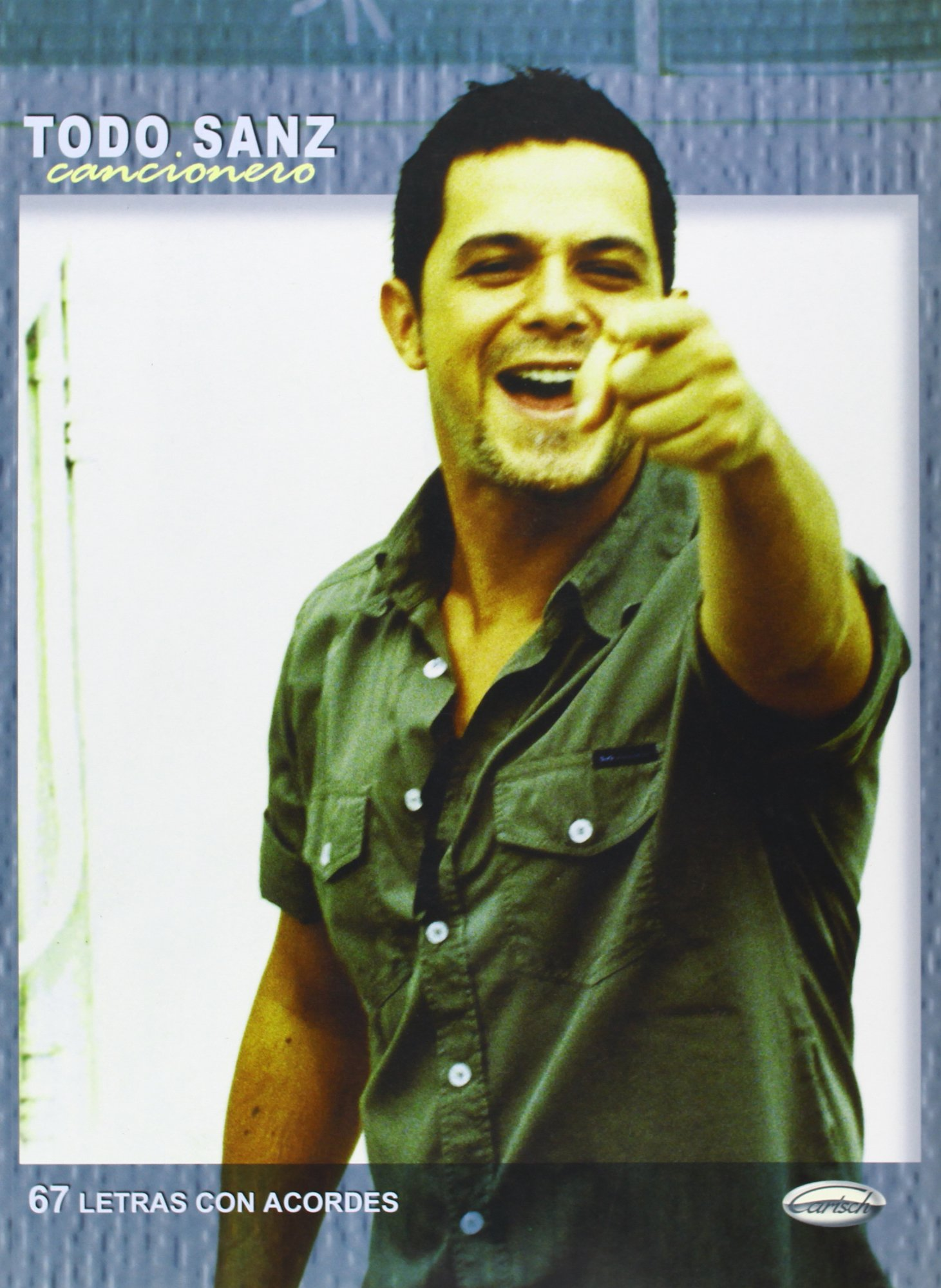 Alejandro Sanz: Todo Sanz (repertorio) : Sanz, Alejandro ...
