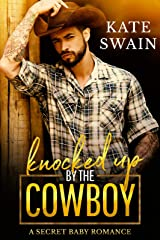 Knocked Up by the Cowboy: A Secret Baby Romance Kindle Edition
