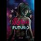 Os dias em que Rúbia viveu no futuro