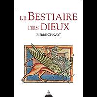 Le bestiaire des dieux (French Edition)
