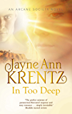 In Too Deep: Number 10 in series (Arcane Society)
