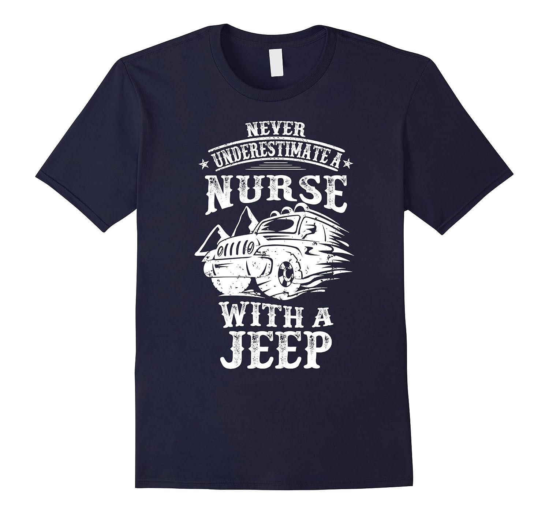 Original Never Underestimate a Nurse With a Jeep Shirt-BN