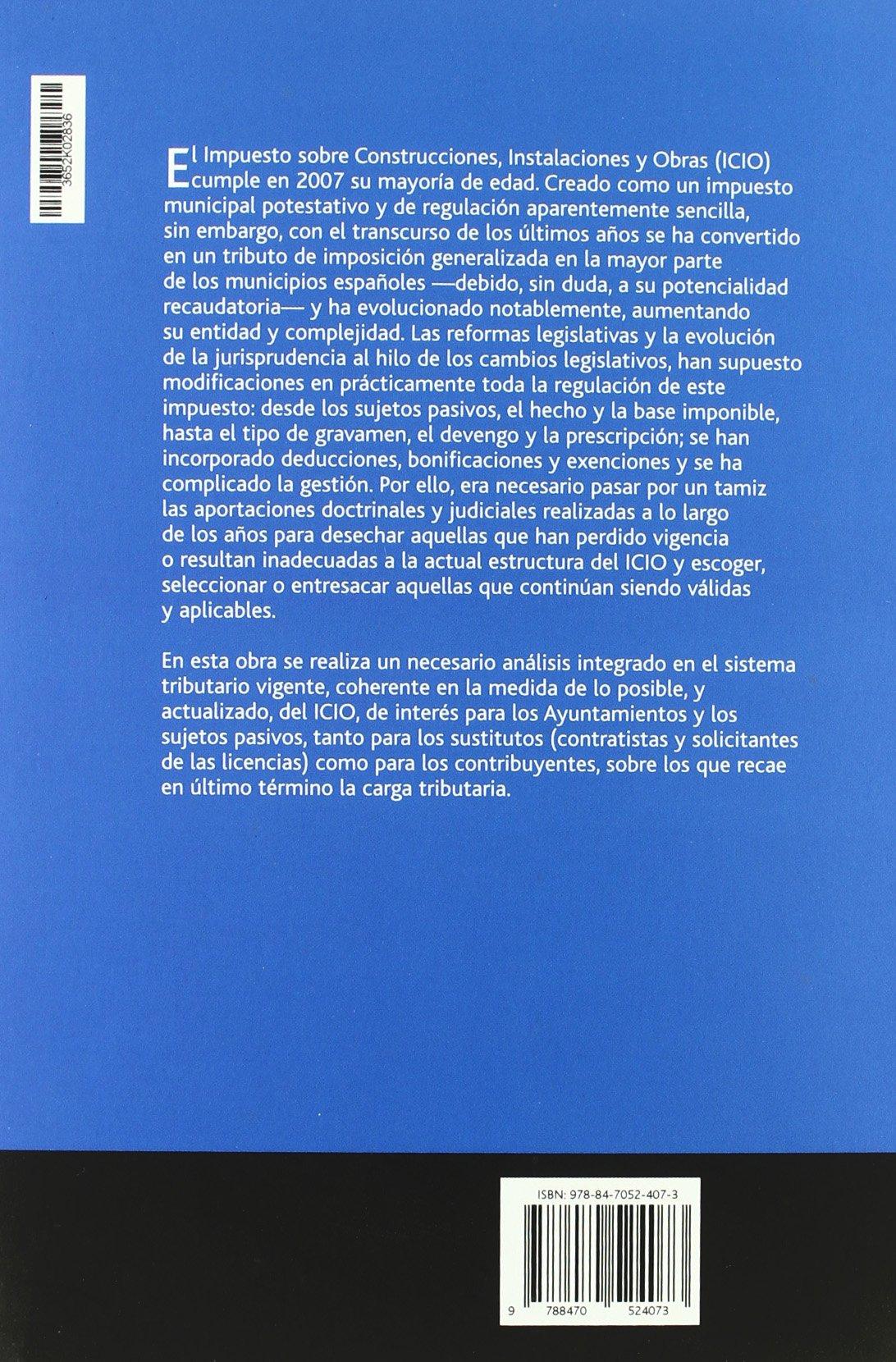 El impuesto sobre construcciones, instalaciones y obras: la mayoría de edad de ICIO: Amazon.es: Teresa Calvo Sales: Libros
