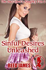 Sinful Desires Unleashed (The Succubus's Naughty Fun 2) Kindle Edition