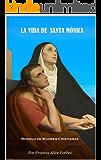 LA VIDA DE  SANTA MÓNICA: Modelo de Madres Cristianas