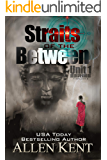 Straits of the Between: A Unit One Novel (The Unit 1 Series Book 5)