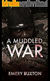A Muddled War (Tales of an Inconvenient War Book 3)