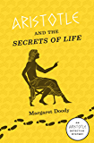 Aristotle and the Secrets of Life: An Aristotle Detective Novel (The Aristotle Detective Novels Book 3)