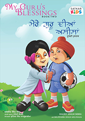 My Guru's Blessings; Book Two: Bilingual - English and Punjabi (Satkar Kids 2)
