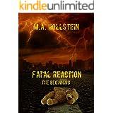 Fatal Reaction, The Beginning (Book 1): Fatal Reaction