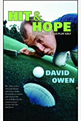 Hit & Hope: How the Rest of Us Play Golf Kindle Edition