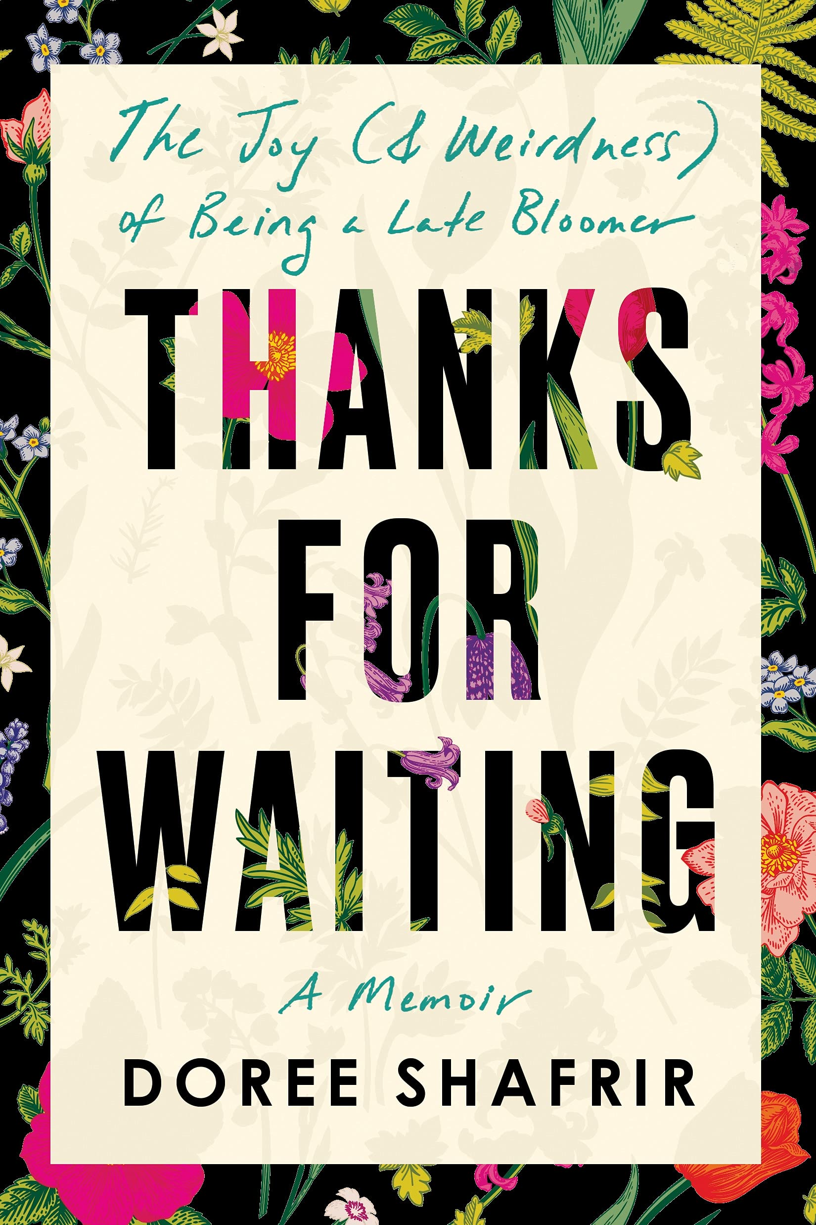 Thanks for Waiting: The Joy (& Weirdness) of Being a Late Bloomer: Shafrir, Doree: 9780593156742: Amazon.com: Books