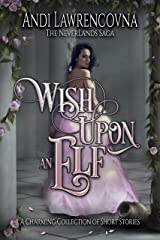 Wish Upon an Elf: A Charming Collection of Short Stories Kindle Edition