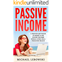 Passive Income: 5 proven methods to make a six figure income while lying on a paradise beach