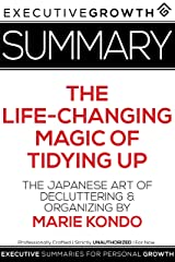 Summary: The Life-Changing Magic of Tidying Up - The Japanese Art of Decluttering and Organizing by Marie Kondo Kindle Edition