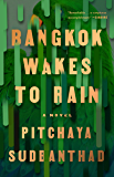 Bangkok Wakes to Rain: A Novel