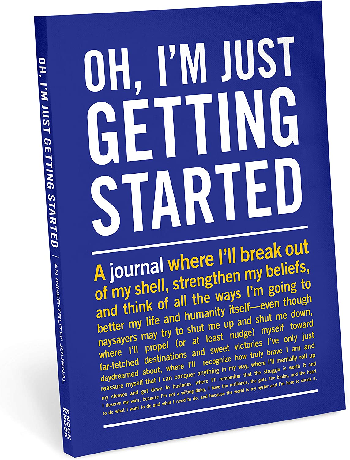 Knock Knock Oh, I'm Just Getting Started Inner-Truth Journal (Large, 7 x 9.5-inches)