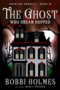 The Ghost Who Dream Hopped (Haunting Danielle Book 18)