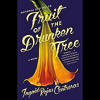 Fruit of the Drunken Tree: A Novel (English Edition)