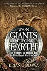 When Giants Were Upon the Earth: The Watchers, The Nephilim, and the Cosmic War of the Seed Paperback