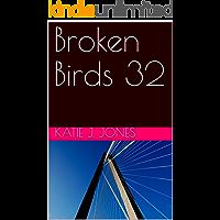 Broken Birds 32