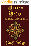 Marie's Pledge: The Before: Book One