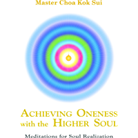 Achieving Oneness with Higher Soul (English Edition)