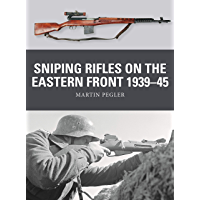 Sniping Rifles on the Eastern Front 1939–45 (Weapon Book 67)