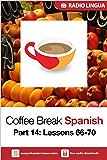 Coffee Break Spanish 14: Lessons 66-70 - Learn Spanish in your coffee break