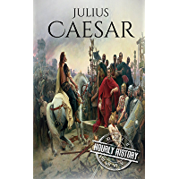 Julius Caesar: A Life From Beginning to End (Military Biographies Book 3) (English Edition)