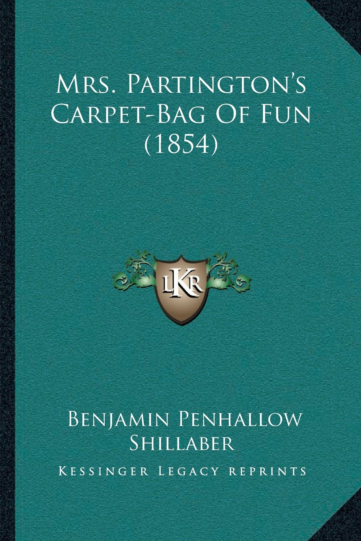 Read Online Mrs. Partington's Carpet-Bag Of Fun (1854) PDF