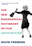 The New Biographical Dictionary of Film: Sixth Edition