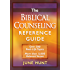 The Biblical Counseling Reference Guide: Over 580 Real-Life Topics * More than 11,000 Relevant Verses