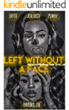 Left Without a Face