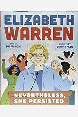Elizabeth Warren: Nevertheless, She Persisted Hardcover