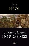 O Moinho à Beira do Rio Floss