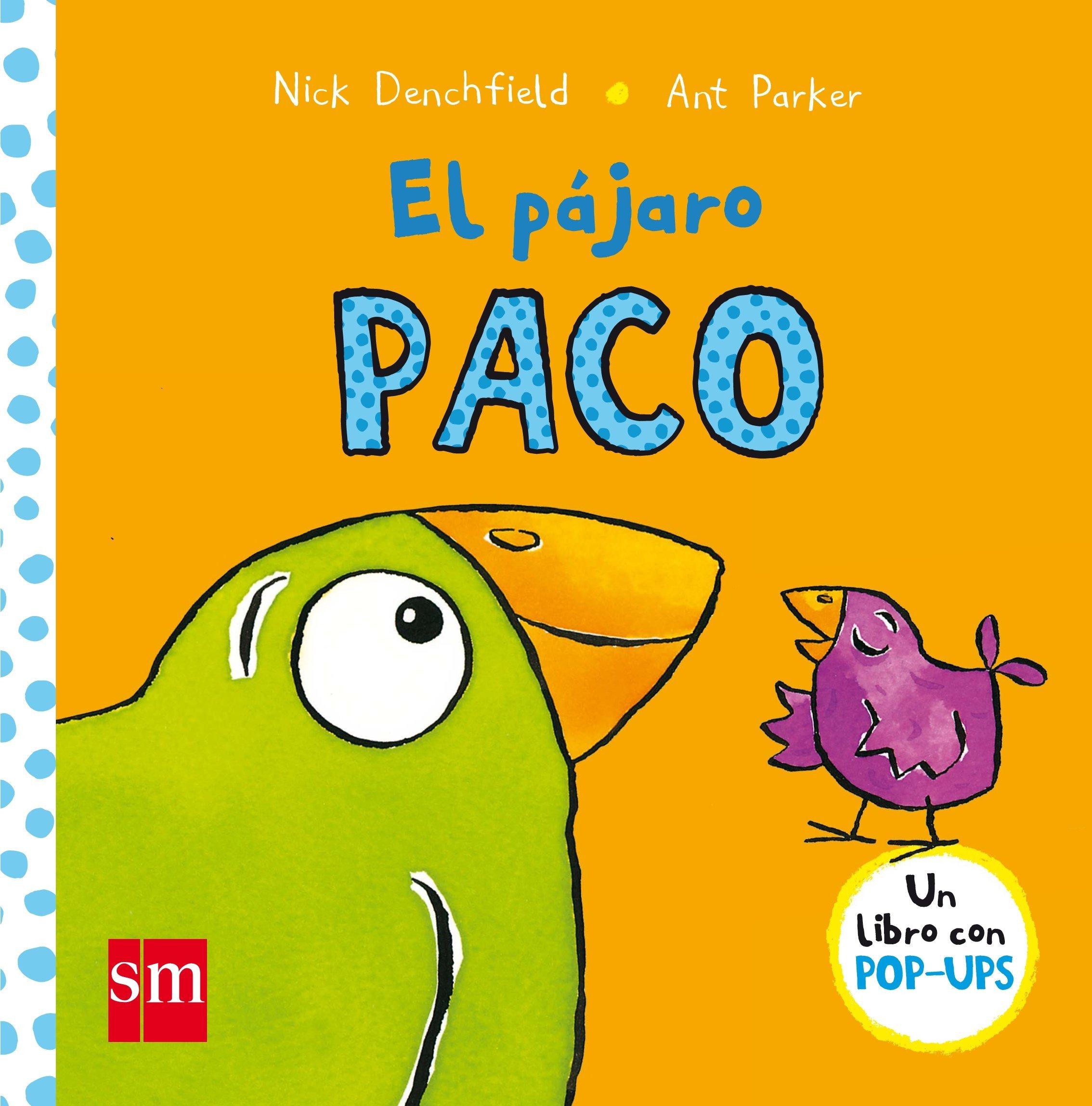 El pájaro Paco (El pollo Pepe y sus amigos): Amazon.es: Nick Denchfield,  Ant Parker: Libros