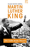 """Martin Luther King: """"Ich habe einen Traum"""""""