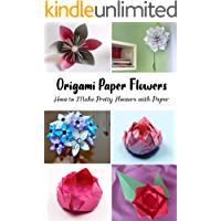 Origami Paper Flowers: How to Make Pretty Flowers with Paper (English Edition)